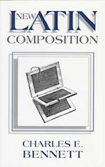 New Latin Composition af Charles Edwin Bennett
