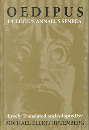 Bog, hardback The Oedipus of Lucius Annaeus Seneca af Lucius Annaeus Seneca