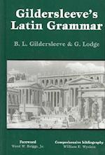 Gildersleeve's Latin Grammar af Basil Lanneau Gildersleeve