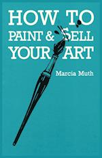 How to Paint and Sell Your Art