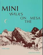 Mini Walks on the Mesa