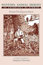 Western Animal Heroes (Softcover) af Ernest Thompson Seton