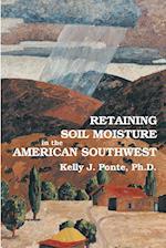 Retaining Soil Moisture in the American Southwest