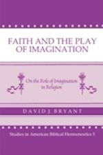 Faith And Play Of Imagination: On The Role Of Imagination In Religion (P078/Mrc)