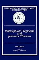 Philosophical Fragments and Johannes Climacus (INTERNATIONAL KIERKEGAARD COMMENTARY, nr. 7)