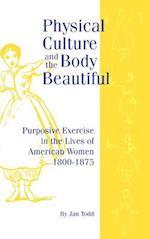 Physical Culture & Body Beautiful (Critical St in Educ and Culture)