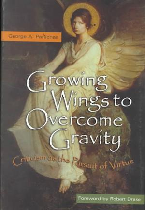 Bog, hardback Growing Wings to Overcome Gravity af George A. Panichas