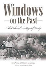 Windows Of The Past: The Cultural: The Cultural Heritage Of Vardy, Hancock County Tennessee (P299/Mr (Melungeons)