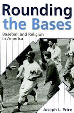 Rounding The Bases: Baseball And Religion In America (H708/Mrc)