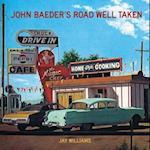 John Baeder s Road Well Taken af Jay Williams
