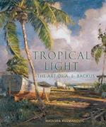 Tropical Light: The Art of A.E. Backus