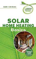 Solar Home Heating Basics (A Green Energy Guide)