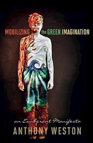 Bog, paperback Mobilizing the Green Imagination af Anthony Weston
