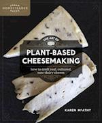 The Art of Plant-Based Cheesemaking (Urban Homesteader Hacks)