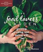The Food Lover's Garden (Urban Homesteader Hacks)