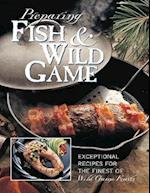 Preparing Fish & Wild Game