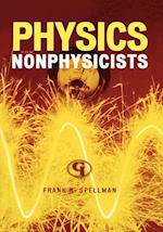 Physics for Nonphysicists af Frank R. Spellman