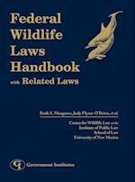 Federal Wildlife Laws Handbook with Related Laws