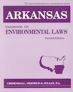 Arkansas Handbook on Environmental Laws (State Environmental Law Handbooks)