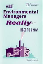 What Environmental Managers Really Need to Know