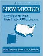 New Mexico Environmental Law Handbook (State Environmental Law Handbooks)