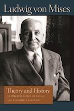 Theory and History (Liberty Fund Library of the Works of Ludwig Von Mises)