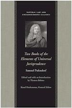 Two Books of the Elements of Universal Jurisprudence (Natural Law and Enlightenment Classics Paperback)