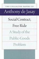 Social Contract, Free Ride (Collected Papers of Anthony De Jasay)
