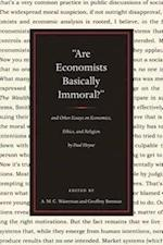 """""""Are Economists Basically Immoral?"""" and Other Essays on Economics, Ethics, and Religion by Paul Heyne"""