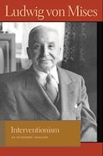 Interventionism (Liberty Fund Library of the Works of Ludwig Von Mises)