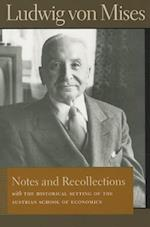 Notes and Recollections (Liberty Fund Library of the Works of Ludwig Von Mises)