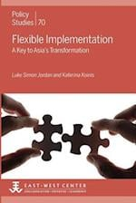 Flexible Implementation (Policy Studies East West Center Washington)