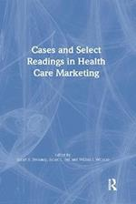 Cases and Select Readings in Health Care Marketing (Haworth Series in Marketing and Health Services Administrati, nr. 2)