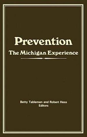 Prevention : The Michigan Experience
