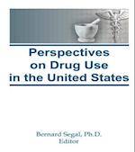 Perspectives on Drug Use in the United States (Drugs Society)