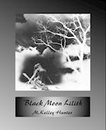 Black Moon Lilith af M. Kelley Hunter