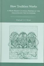 How Tradition Works (MEDIEVAL AND RENAISSANCE TEXTS AND STUDIES)
