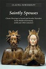 Saintly Spouses (MEDIEVAL AND RENAISSANCE TEXTS AND STUDIES)