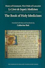 The Book of Holy Medicines (MEDIEVAL AND RENAISSANCE TEXTS AND STUDIES)
