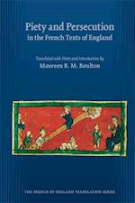 Piety and Persecution in the French Texts of England (MEDIEVAL AND RENAISSANCE TEXTS AND STUDIES)