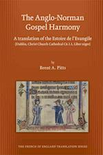 The Anglo-norman Gospel Harmony (MEDIEVAL AND RENAISSANCE TEXTS AND STUDIES)