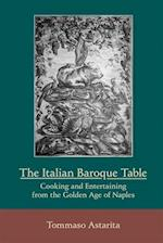 The Italian Baroque Table (MEDIEVAL AND RENAISSANCE TEXTS AND STUDIES)