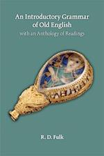 An Introductory Grammar of Old English With an Anthology of Readings (MEDIEVAL AND RENAISSANCE TEXTS AND STUDIES)