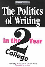 The Politics of Writing in the Two-Year College af Barry Alford, Keith Kroll, Alford