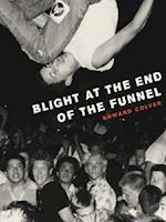 Blight at the End of the Funnel