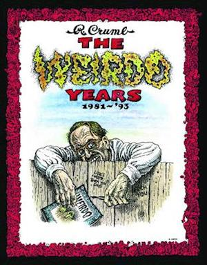 Bog, hardback The Weirdo Years by R. Crumb af Robert Crumb