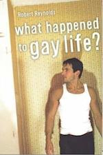 What Happened to Gay Life? af Robert Reynolds
