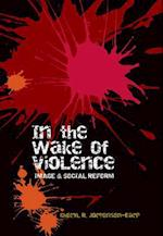 In the Wake of Violence af Cheryl R. Jorgensen-Earp