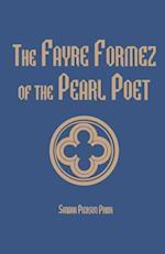 Fayre Formez of the Pearl Poet