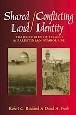 Shared Land/Conflicting Identity (Rhetoric & Public Affairs)